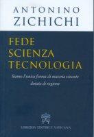 Fede, scienza, tecnologia - Antonino Zichichi