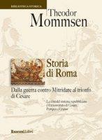 Storia di Roma dalla guerra contro Mitridate al trionfo di Cesare - Mommsen Theodor