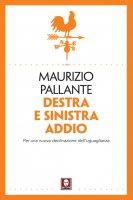 Destra e sinistra addio - Maurizio Pallante