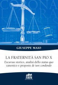 Copertina di 'Fraternità San Pio X. Excursus storico, analisi dello status quo canonico e proposte de iure condendo. (La )'