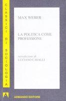 La politica come professione - Weber Max