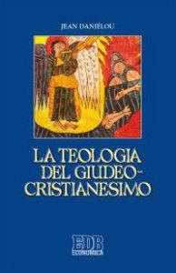 Copertina di 'La teologia del giudeo-cristianesimo'