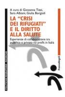 La «crisi dei rifugiati» e il diritto alla salute. Esperienze di collaborazione tra pubblico e privato no profit in Italia