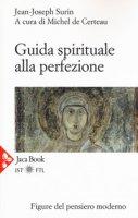 Guida spirituale alla perfezione - Surin Jean Joseph, De Certeau Michel