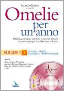 Copertina di 'Omelie per un anno. Con cd-rom. Vol. 1: Anno A. Avvento - Natale - Quaresima - Tempo pasquale'