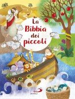 La Bibbia dei piccoli - Lodovica Cima , Silvia A. Colombo