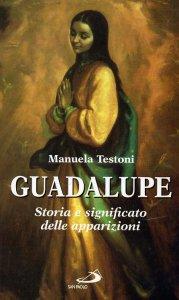 Copertina di 'Guadalupe. Storie e significato delle apparizioni'
