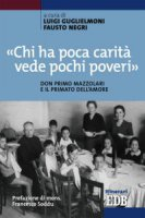 «Chi ha poca carità vede pochi poveri»