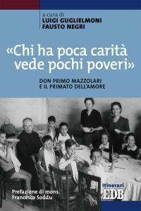 Copertina di '«Chi ha poca carità vede pochi poveri»'