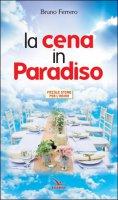 La cena in Paradiso - Bruno Ferrero