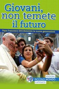 Copertina di 'Giovani non temete il futuro'