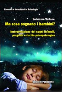 Copertina di 'Ma cosa sognano i bambini? Interpretazione dei sogni infantili, prognosi e rischio psicopatologico'