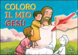 Copertina di 'Coloro il mio Gesù'