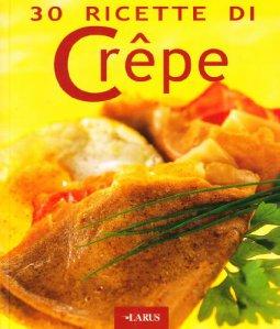 Copertina di 'Trenta ricette di crepe'