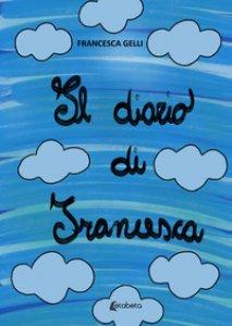 Copertina di 'Il diario di Francesca'