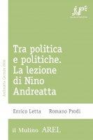 Tra politica e politiche - Enrico Letta, Romano Prodi