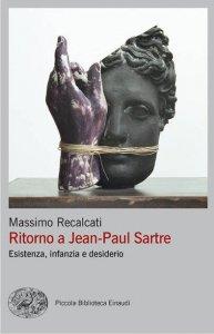 Copertina di 'Ritorno a Jean-Paul Sartre. Esistenza, infanzia e desiderio'