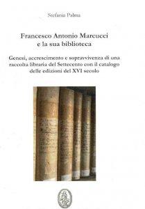 Copertina di 'Francesco Antonio Marcucci e la sua biblioteca'