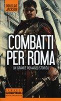 Combatti per Roma - Jackson Douglas
