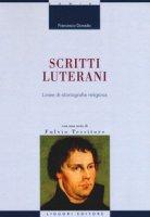 Scritti luterani. Linee di storiografia religiosa - Donadio Francesco