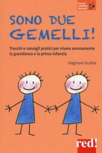 Copertina di 'Sono due gemelli! Trucchi e consigli pratici per vivere serenamente la gravidanza e la prima infanzia'