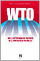 WTO. Dalla dittatura del mercato alla democrazia mondiale - Bosio Roberto, Di Sisto Monica, Zoratti Alberto