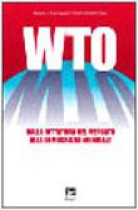 Copertina di 'WTO. Dalla dittatura del mercato alla democrazia mondiale'
