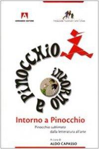 Copertina di 'Intorno a Pinocchio. Pinocchio sublimato dalla letteratura all'arte'