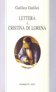 Copertina di 'Lettera a Cristina di Lorena. Sull'uso della Bibbia nelle argomentazioni scientifiche'