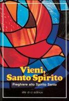 Vieni, Santo Spirito. Preghiere allo Spirito Santo - Bartolino Bartolini