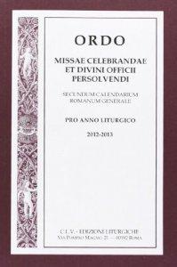 Copertina di 'Ordo missae celebrandae et divini officii persolvendi 2012-2013'