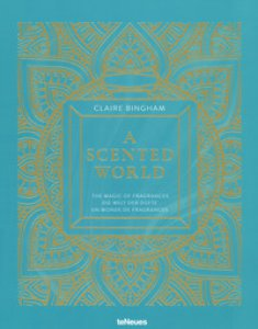 Copertina di 'A scented world. The magic of fragrances-Die Welt der Düfte-Un monde de fragrances. Ediz. illustrata'