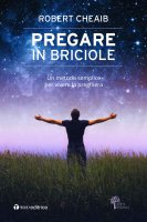 Pregare in briciole - Robert Cheaib