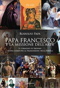 Copertina di 'Papa Francesco e la missione dell'arte'