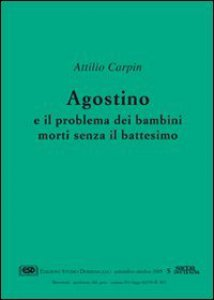 Copertina di 'Agostino e il problema dei bambini morti senza il battesimo'