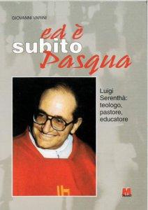 Copertina di 'Ed è subito Pasqua. Luigi Serenthà: teologo, pastore, educatore'