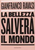 La bellezza salverà il mondo - Gianfranco Ravasi