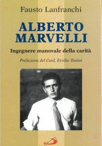 Copertina di 'Alberto Marvelli. Ingegnere manovale della carità'