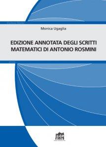 Copertina di 'Edizione annotata degli scritti matematici di Antonio Rosmini'