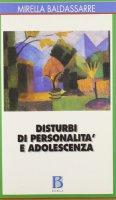 Disturbi di personalità e adolescenza - Baldassarre Mirella