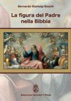 La figura del Padre nella Bibbia - Bernardo G. Boschi
