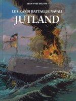 Jutland. Le grandi battaglie navali - Delitte Jean-Yves