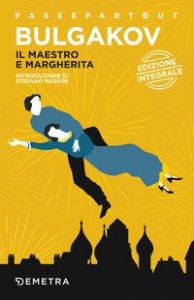 Copertina di 'Il Maestro e Margherita. Ediz. integrale'
