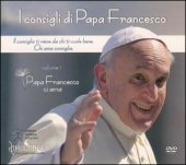I consigli di Papa Francesco Volume 1. Papa Francesco ci ama - Aa. Vv.