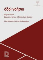Ways to think. Essays in honour of Néstor-Luis Cordero