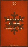 Racconti di Natale - Alcott Louisa May
