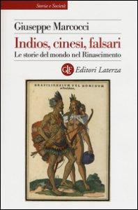 Copertina di 'Indios, cinesi, falsari. Le storie del mondo nel Rinascimento'