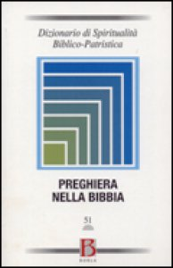 Copertina di 'Dizionario di spiritualità biblico-patristica vol.51: Preghiera nella Bibbia'