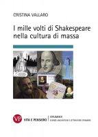 I mille volti di Shakespeare nella cultura di massa - Cristina Vallaro