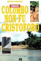 Colombo non fu Cristoforo - Bruno Marcon
